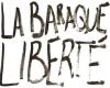 LA BARAQUE LIBERTÉ